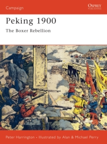 Peking 1900 : The Boxer Rebellion, Paperback Book