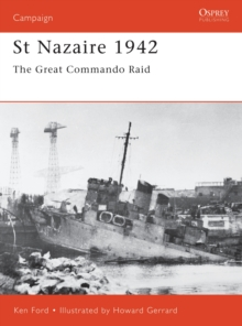 St Nazaire 1942 : The Great Commando Raid, Paperback Book