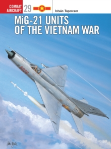 MiG-21 Units of the Vietnam War, Paperback Book