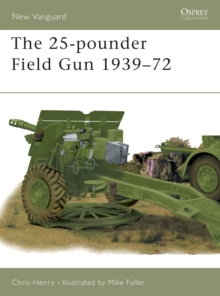 The 25-pounder Field Gun 1939-72, Paperback Book
