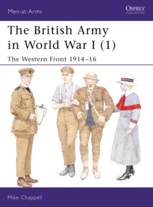 The British Army in World War I : The Western Front Western Front 1914-16 Bk. 1, Paperback Book