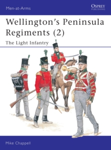 Wellington's Peninsula Regiments : Light Infantry v. 2, Paperback Book