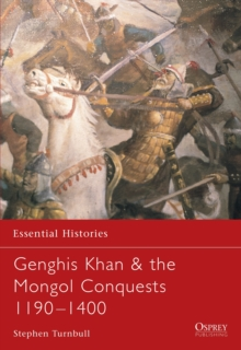 Genghis Khan and the Mongol Conquests 1190-1400, Paperback Book