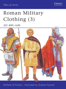 Roman Military Clothing : AD 400-640 v. 3, Paperback Book
