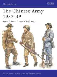 The Chinese Army 1937-49 : World War II and Civil War, Paperback Book