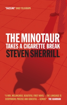 The Minotaur Takes A Cigarette Break, Paperback Book