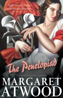 The Penelopiad : The Myth of Penelope and Odysseus, Paperback Book