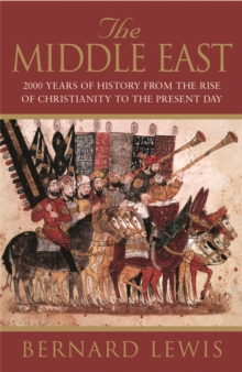 The Middle East: 2000 Years Of History From The Birth Of Christia, Paperback Book
