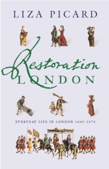 Restoration London : Everyday Life in the 1660s, Paperback Book