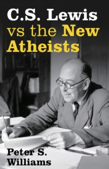 S Lewis vs the New Atheists, Paperback Book