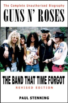 Guns 'n' Roses : The Band that Time Forgot, Paperback Book