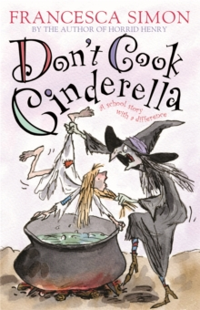 Don't Cook Cinderella : A School Story with a Difference, Paperback Book