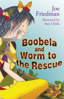Boobela and Worm to the Rescue : Bk. 6, Paperback Book