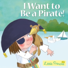I Want to be a Pirate!, Paperback Book
