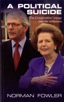 A Political Suicide : The Conservatives' Voyage into the Wilderness, Paperback Book