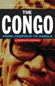 The Congo from Leopold to Kabila : A People's History, Paperback Book