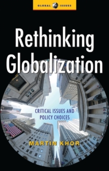 Rethinking Globalization : Critical Issues and Policy Choices, Paperback Book