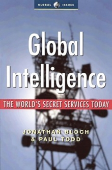 Global Intelligence : The World's Secret Services Today, Paperback Book