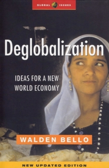Deglobalization : Ideas for a New World Economy, Paperback Book