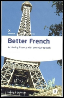 Better French : Achieving Fluency with Everyday Speech, Paperback Book