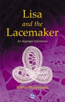 Lisa and the Lacemaker : An Asperger Adventure, Paperback Book