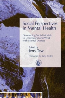 Social Perspectives in Mental Health : Developing Social Models to Understand and Work with Mental Distress, Paperback Book