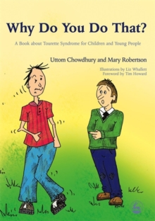 Why Do You Do That? : A Book About Tourette Syndrome for Children and Young People, Paperback Book