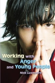 Working with Anger and Young People, Paperback Book