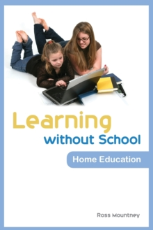 Learning without School : Home Education, Paperback Book