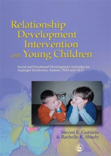 Relationship Development Intervention with Young Children : Social and Emotional Development Activities for Asperger Syndrome, Autism, PDD and NLD, Paperback Book