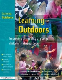 Learning Outdoors : Improving the Quality of Young Children's Play Outdoors, Paperback Book