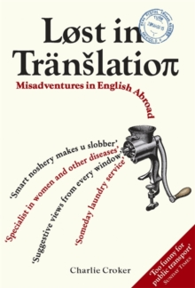 Lost in Translation : Misadventures in English Abroad, Paperback Book
