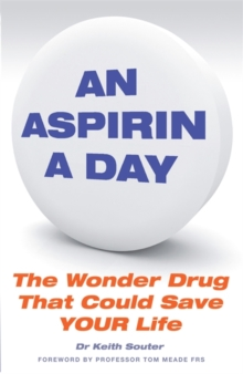An Aspirin a Day : The Wonder Drug That Could Save Your Life, Paperback Book