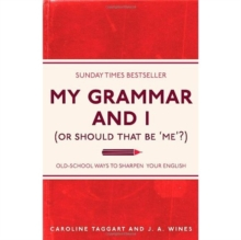 My Grammar and I (or Should That Be, Paperback Book