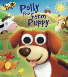 Googly Eyes : Polly the Farm Puppy, Board book Book