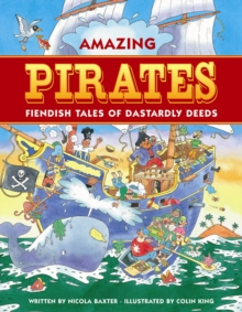 Amazing Pirates : Fiendish Tales of Dastardly Deeds, Paperback Book