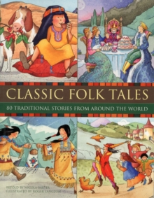 Classic Folk Tales : 80 Traditional Storeis from Around the World, Hardback Book