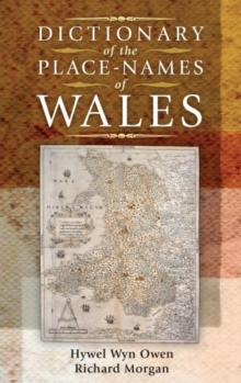 Dictionary of the Place-Names of Wales, Hardback Book