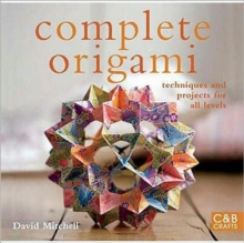 Complete Origami : Techniques and Projects for All Levels, Hardback Book
