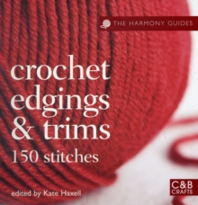 The Harmony Guides: Crochet Edgings & Trims, Paperback Book