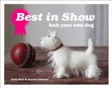 Best in Show: Knit Your Own Dog, Hardback Book