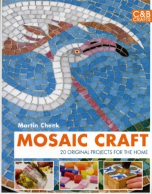 Mosaic Craft: 20 Designs for the Modern Home, Paperback Book