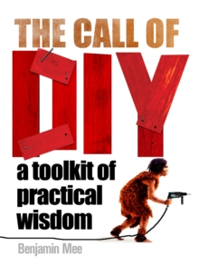 The Call of DIY : A Toolkit of Practical Wisdom, Hardback Book