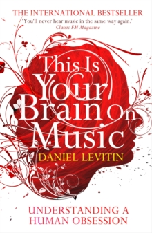 This is Your Brain on Music : Understanding a Human Obsession, Paperback Book