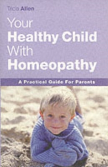 The Healthy Child Through Homeopathy, Paperback Book