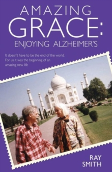 Amazing Grace : Enjoying Alzheimer's, Hardback Book