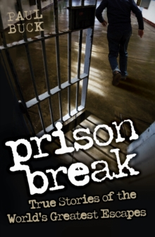 Prison Break : True Stories of the World's Greatest Escapes, Paperback Book
