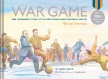 Michael Foreman's War Game (Special 100th Anniversary WWI Edition), Hardback Book