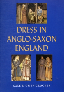 Dress in Anglo-Saxon England, Paperback Book