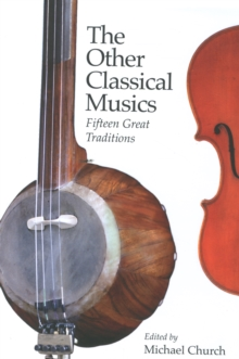 The Other Classical Musics : Fifteen Great Traditions, Hardback Book